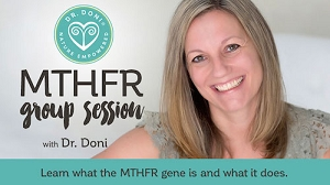 MTHFR and Genetics Seminar with Dr. Doni - Live Session